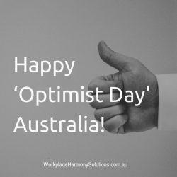Happy 'Optimist Day' Australia!