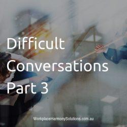 Difficult Conversations Part 3